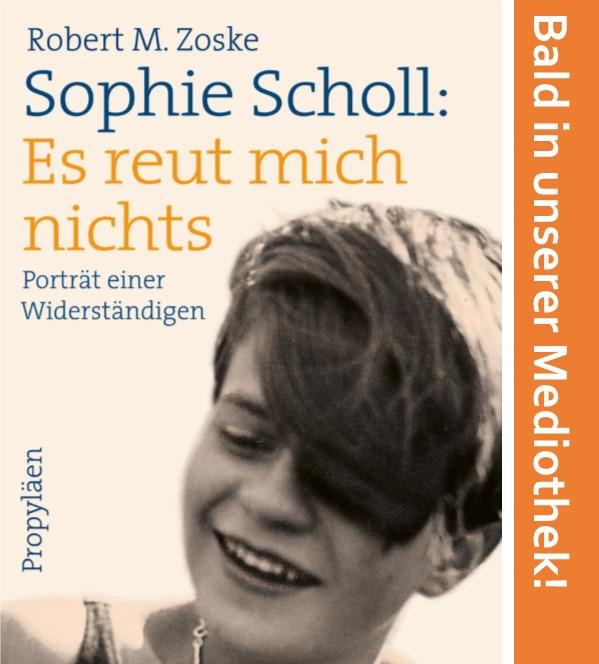 """100 Jahre Sophie Scholl – """"Es reut mich nichts!"""" Lesung und Gespräch mit dem Autor Robert M. Zoske"""